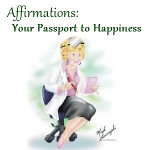 Affirmations: Your Passport to Happiness